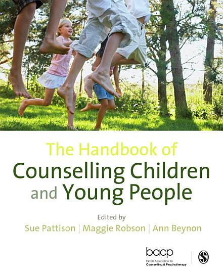 The Handbook of Counselling Children   Young People PDF