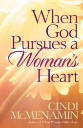 When God Pursues a Woman's Heart