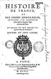 Histoire de France et des choses memorables advenues aux provinces estrangeres durant sept annees de Paix, du regne de Henri IIII Roy de France et de Nauarre divisee en sept livres: Livres1à3