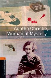 Agatha Christie, Woman of Mystery Level 2 Oxford Bookworms Library: Edition 3