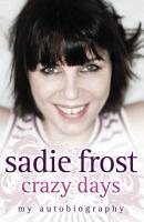 Sadie Frost   Crazy Days PDF