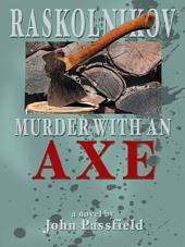Raskolnikov: Murder with an Axe