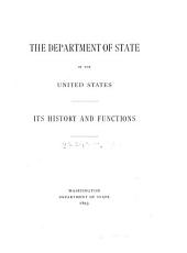 The Department of State of the United States: Its History and Functions