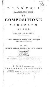 Dionysii Halicarnassensis De compositione verborum liber Graece et Latine