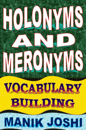 Holonyms and Meronyms  Vocabulary Building