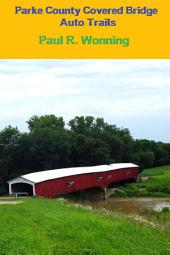 Parke County Covered Bridge Auto Trails: A West-Central Indiana Road Trip