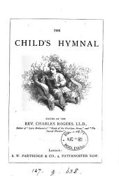 The child s hymnal  ed  by C  Rogers PDF