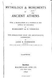 Mythology & Monuments of Ancient Athens: Being a Translation of a Portion of the 'Attica' of Pausanias