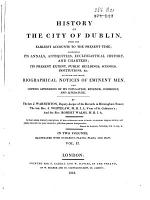 History of the City of Dublin, from the Earliest Accounts to the Present Time