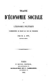 Traité d'economie sociale, ou, L'économie politique coordonnée au point de vue de progrès