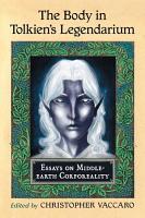 The Body in Tolkien  s Legendarium PDF
