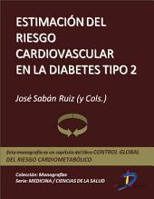 Estimación del riesgo cardiovascular en la diabetes tipo 2: Control global del riesgo cardiometabólico