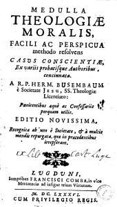Medulla theologiae moralis... A. R. P. Herm. Busembaum...