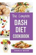 The Complete Dash Diet Books Book PDF