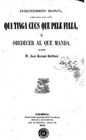 Entretenimiento bilingüe en cuatro cuadros y en verso, titulado: Qui tinga cucs que pele fulla, ú, Obedecer al que manda