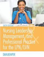 Nursing Leadership  Management  and Professional Practice for the LPN LVN PDF