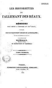 Les historiettes: mémoires pour servir à l'histoire du XVIIe siècle