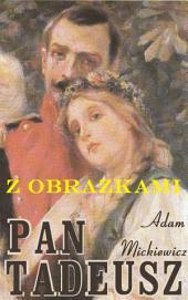 Pan Tadeusz - z obrazkami - epopeja narodowa i lektura do matury: Wyjątkowe wydanie z 40 ilustracjami
