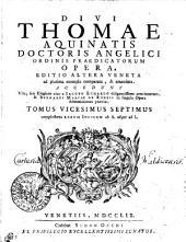 DIVI THOMAE AQUINATIS DOCTORIS ANGELICI ORDINIS PRAEDICATORUM OPERA: EDITIO ALTERA VENETA ad plurima exempla comparata, & emendata. ACCEDUNT Vita, seu Elogium eius a IACOBO ECHARDO diligentissime concinnatum, & BERNARDI MARIAE DE RUBEIS in singula Opera Admonitiones praeviae. complectens RERUM INDICEM ab A. usque ad L.. TOMUS VICESIMUS SEPTIMUS, Volume 27
