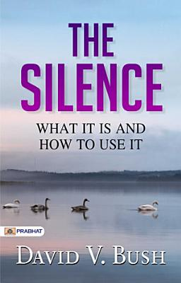 The Silence  What It Is and How To Use It
