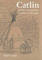 Catlin and His Contemporaries PDF