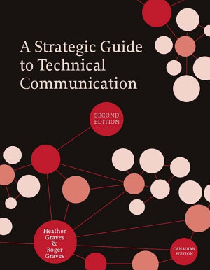 A Strategic Guide to Technical Communication   Second Edition  Canadian