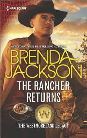 The Rancher Returns: A Passionate Enemies-to-Lovers Western Romance