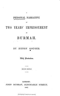 A Personal Narrative of Two Years  Imprisonment in Burmah  1824 26