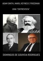 Adam Smith, Marx, Keynes E Friedman