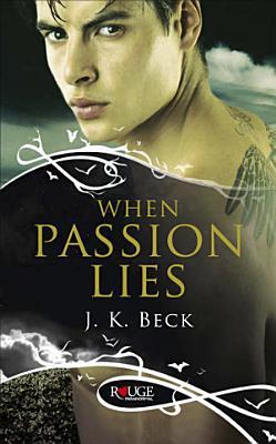 When Passion Lies  A Rouge Paranormal Romance PDF