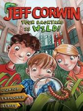 Your Backyard Is Wild: Junior Explorer Series