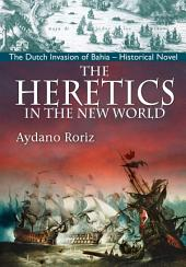The Heretics in The New World
