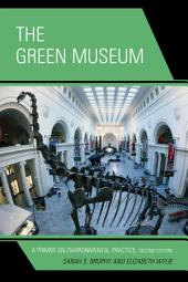 The Green Museum: A Primer on Environmental Practice, Edition 2