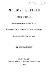 Musical Letters from abroad; including detailed accounts of the Birmingham. Norwich, and Dusseldorf musical festivals of 1852