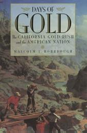 Days of Gold: The California Gold Rush and the American Nation