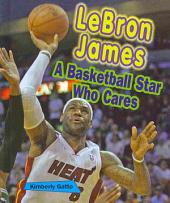 LeBron James: A Basketball Star Who Cares