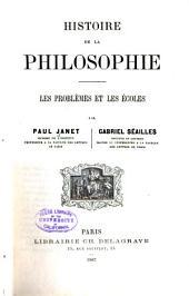 Histoire de la philosophie: les problèmes et les écoles, Volume1