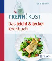 Trennkost - Das leicht & lecker Kochbuch: Ausgabe 3