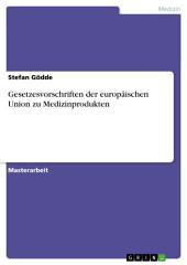 Gesetzesvorschriften der europäischen Union zu Medizinprodukten