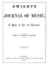 Dwight's Journal of Music: A Paper of Art and Literature, Volumes 29-30