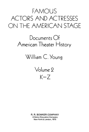 Famous Actors and Actresses on the American Stage: K-Z