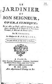 Le jardinier et son seigneur,: opéra comique, en un Acte, en Prose, mêlé de morceaux de Musique, représenté sur le Théatre de la Foire Saint-Germain, le mercredi 18 février 1761