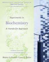 Experiments in Biochemistry: A Hands-on Approach: Edition 2