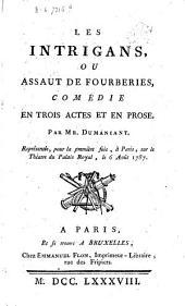 Les intrigans, ou Assaut de fourberies: comédie en trois actes et en prose