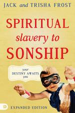 Spiritual Slavery to Sonship Expanded Edition