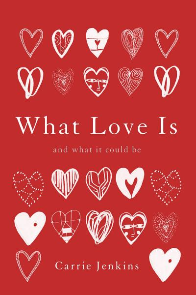 Download What Love Is Book