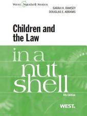 Ramsey and Abrams' Children and the Law in a Nutshell, 4th: Edition 4