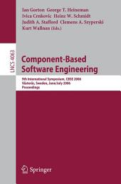 Component-Based Software Engineering: 9th International Symposium, CBSE 2006, Västeras, Sweden, June 29 - July 1, 2006, Proceedings