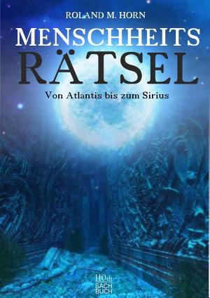Menschheitsr  tsel Von Atlantis bis zum Sirius PDF