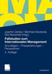 Fallstudien zum Internationalen Management: Grundlagen - Praxiserfahrungen - Perspektiven, Ausgabe 4